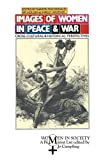 Images of Women in Peace and War Cross Cultural and Historical Perspectives