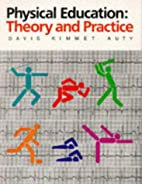 Physical education : theory and practice by…