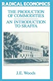 Woods, John E.: Production of Commodities : Introduction to Sraffa