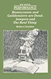 "Gordon, Robert: Rosencrantz and Guildenstern are Dead, ""Jumpers"" and ""The Real Thing"" (Text & Performance)"