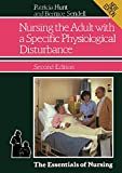 Hunt, Patricia: Nursing the Adult with a Specific Physiological Disturbance (The essentials of nursing)