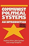 White, Stephen: Communist Political Systems an Introduction (Comparative Government and Politics)
