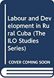 Kay, Cristobal: Labour and Development in Rural Cuba