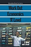 Grant, Susan: Work Out Economics 'A' Level (Macmillan Work Out)