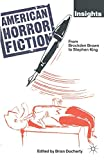 Docherty, Brian: American Horror Fiction : From Brockden Brown to Stephen King