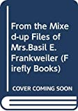 E.L. KONIGSBURG: From the Mixed-up Files of Mrs.Basil E.Frankweiler (Firefly Books)