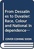Nicholls, David: From Dessalines to Duvalier: Race, Colour and National Independence in Haiti (Warwick University Caribbean Studies)