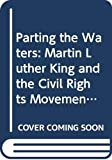 Branch, Taylor: Parting the Waters: Martin Luther King and the Civil Rights Movement, 1954-63