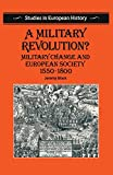 Black: A Military Revolution: Military Change and European Society, 1550-1800 (Studies in European History)