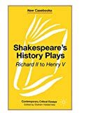 "Holderness, Graham: Shakespeare's History Plays : ""Richard Ii"" to ""Henry V"""