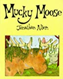 Allen, Jonathan: Mucky Moose (Picturemac)