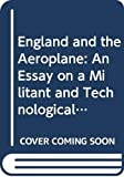 Edgerton, David: England and the Aeroplane: An Essay on a Militant and Technological Nation
