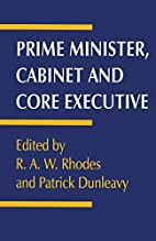 Prime Minister, Cabinet, and Core Executive…