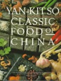 So, Yan-Kit: Classic Food of China