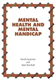 Carpenter, David: Mental Health and Mental Handicap (Nursing Times Open Learning Texts)
