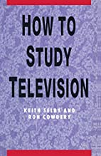How to Study Television (How to Study) by…