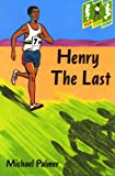 Palmer, Michael: Henry the Last