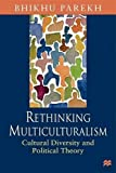 Parekh, Bhikhu: Rethinking Multiculturalism: Cultural Diversity and Political Theory