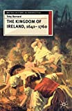 Barnard: The Kingdom of Ireland, 1641-1760 (British History in Perspective (MacMillan))