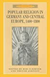 Scribner, R. W.: Popular Religion in Germany and Central Europe, 1400-1800