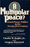 Kegley, Charles W.: A Multipolar Peace?: Great Power Politics in the Twenty-first Century