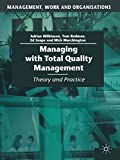 Wilkinson, Adrian: Managing with Total Quality Management: Theory and Practice (Management, Work and Organisations)