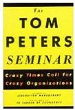TOM PETERS: THE TOM PETERS SEMINAR