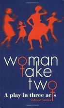 Woman Take Two by Telcine Turner