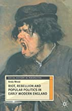 Riot, Rebellion and Popular Politics in…
