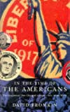 Fromkin, David: In the Time of the Americans the Generat