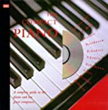 Turner, Barrie Carson: The Compact Piano: A Complete Guide to the Piano & Ten Great Composers