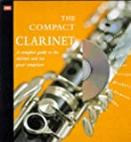 Turner, Barrie Carson: The Compact Clarinet: A Complete Guide to the Clarinet & Ten Great Composers