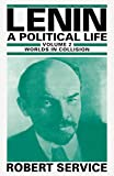 Service, Robert: Lenin: Worlds in Collision v. 2: A Political Life