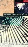 Anne Applebaum: Between East and West: Across the Borderlands of Europe