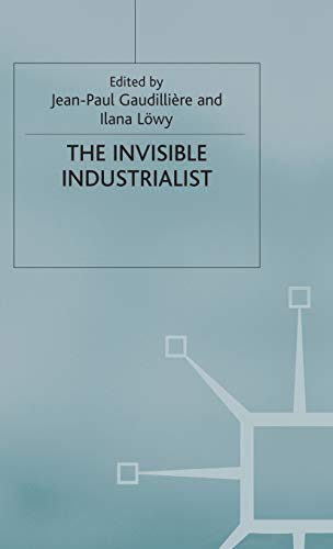 the-invisible-industrialist-manufacture-and-the-construction-of-scientific-knowledge-science-technology-and-medicine-in-modern-history
