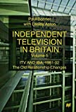 Bonner, Paul: Independent Television in Britain: ITV and IBA 1981-92: The Old Relationship Changes