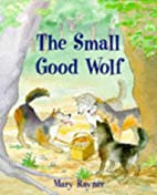 The Small Good Wolf by Mary Rayner