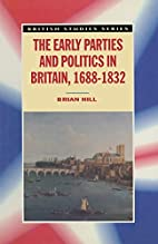 The Early Parties and Politics in Britain,…