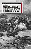 Scott, David: Politics and War in the Three Stuart Kingdoms, 1637-49