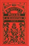 Kidd, Charles: Debrett&#39;s Peerage and Baronetage 2003: Founded in 1769 Renamed Debrett in 1802  Comprises Information Concerning the Royal Family, the Peerage and Baronetage