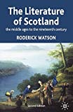 Watson, Roderick: The Literature of Scotland: The Middle Ages to The Nineteenth Century