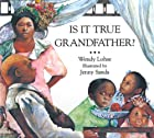 Is It True Grandfather? by Wendy Lohse