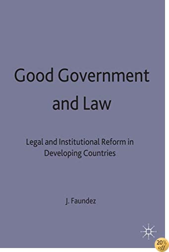 Good Government and Law: Legal and Institutional Reform in Developing Countries