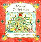Cartlidge, Michelle: Mouse Christmas