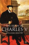 Maltby, William S.: The Reign of Charles V