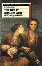 The Great Irish Famine: Impact, Ideology and…