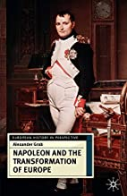 Napoleon and the Transformation of Europe…