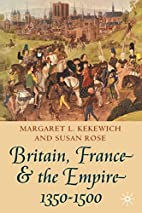 Britain, France and the Empire, 1350-1500 by…