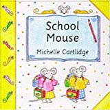 Cartlidge, Michelle: School Mouse