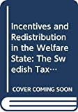 Jonas Agell: Incentives and Redistribution in the Welfare State: The Swedish Tax Reform